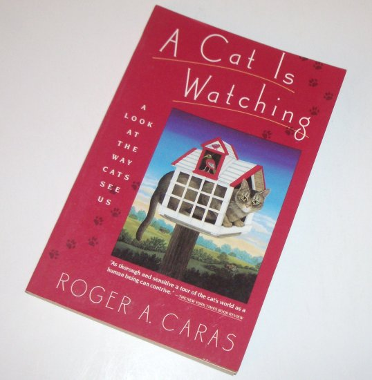 A Cat is Watching by ROGER A CARAS Trade Size for Animal Lovers 1990 Illustrated