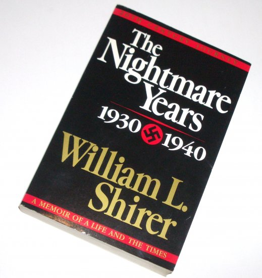 The Nightmare Years 1930 - 1940 by WILLIAM L. SHIRER Trade Paperback WWII History Photographs 1984