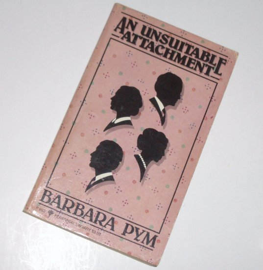 An Unsuitable Attachment by Barbara Pym Humorous Fiction 1983 Perennial Library