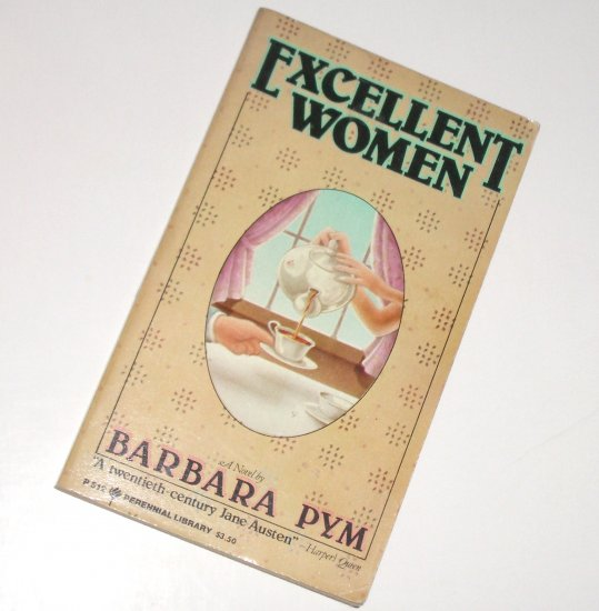 Excellent Women by Barbara Pym Humorous Fiction 1980 Perennial Library