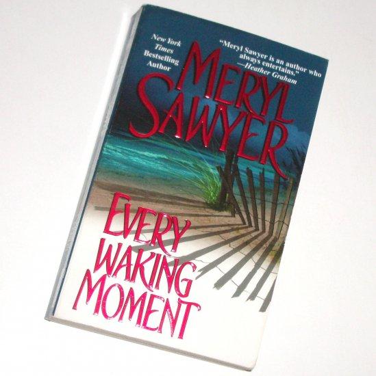 Every Waking Moment by MERYL SAWYER Romantic Suspense 2002