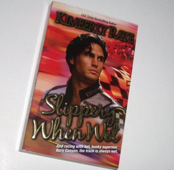 Slippery When Wet by KIMBERLY RAYE Love Spell Contemporary Romance 2008