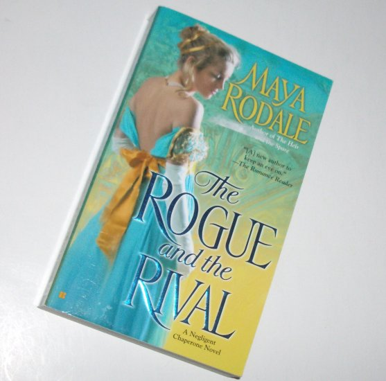 The Rogue and the Rival by MAYA RODALE Historical Romance 2008 A Negligent Chaperone Series