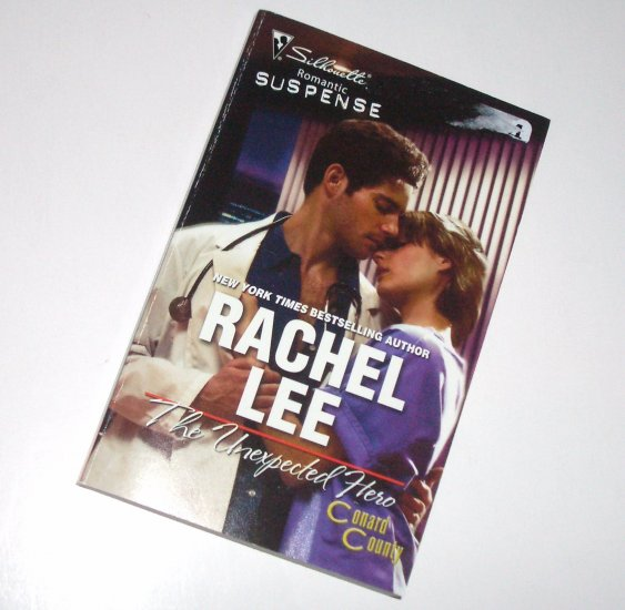 The Unexpected Hero by Rachel Lee Silhouette Romantic Suspense 1567 Jul09 Conard County Series