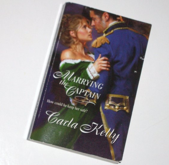 Marrying the Captain by CARLA KELLY Harlequin Historical Regency Romance No 928 2009
