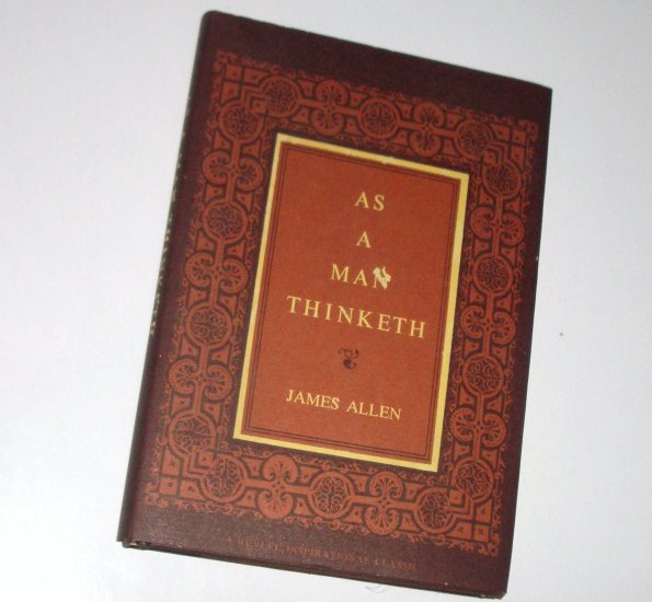 As a Man Thinketh by JAMES ALLEN Hardcover Dustjacket 1957 Inspirational Essays