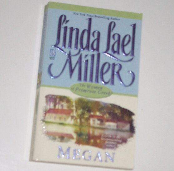 Megan by LINDA LAEL MILLER Historical Western Romance 200 The Women of Primrose Creek Series