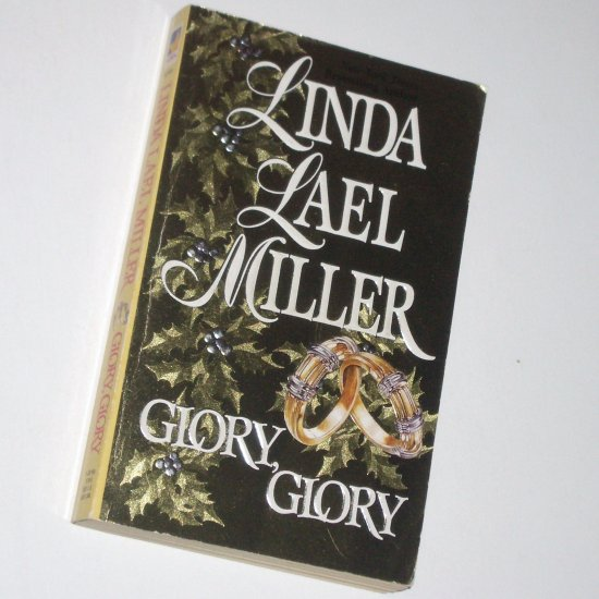 Glory, Glory by LINDA LAEL MILLER Contemporary Romance 1996