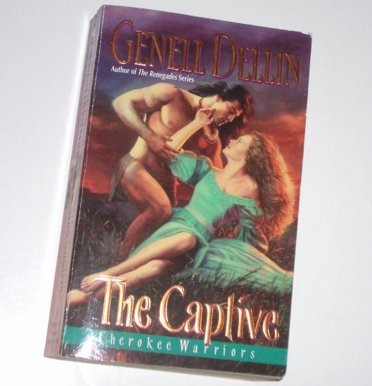 The Captive by Genell Dellin Historical Indian Romance 2004 Cherokee Warriors Series