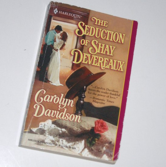 The Seduction of Shay Devereaux by Carolyn Davidson Harlequin Historical Western Romance 556 2001