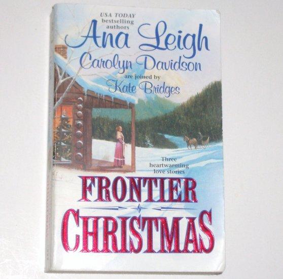 Frontier Christmas Ana Leigh, Carolyn Davidson, Kate Bridges Historical Anthology Romance 2003
