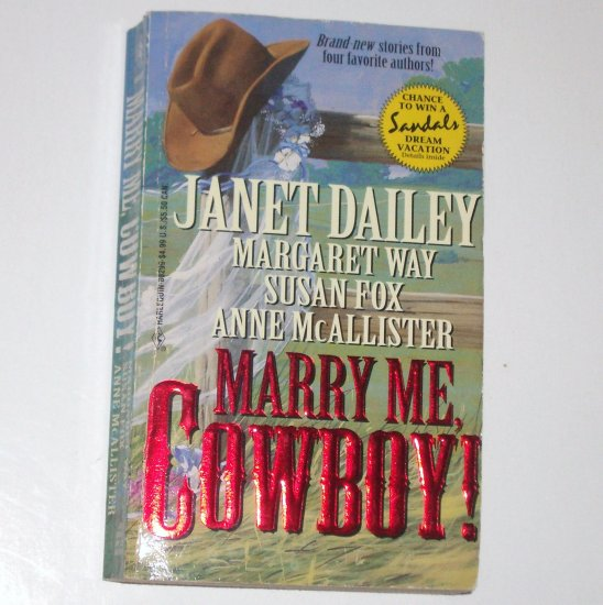 Marry Me, Cowboy! by Janet Dailey, Margaret Way, Susan Fox, Anne McAllister 4-in-1 Romance 1995