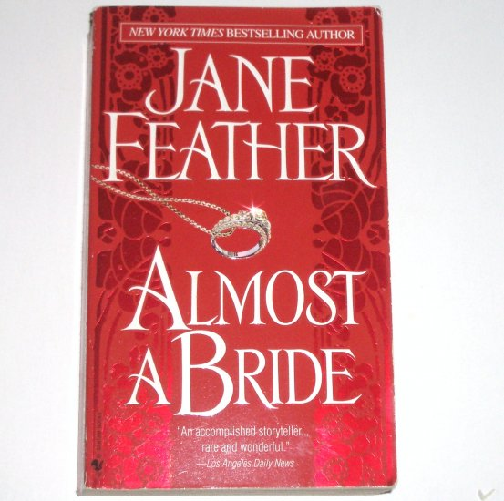 Almost a Bride by Jane Feather ~ Historical Georgian Romance 2005 Almost Series