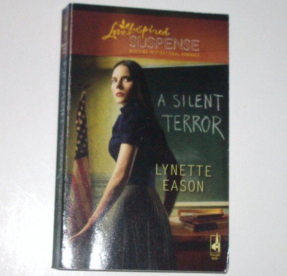 A Silent Terror by LYNETTE EASON Love Inspired Christian Romantic Suspense 2009 High Stakes Series