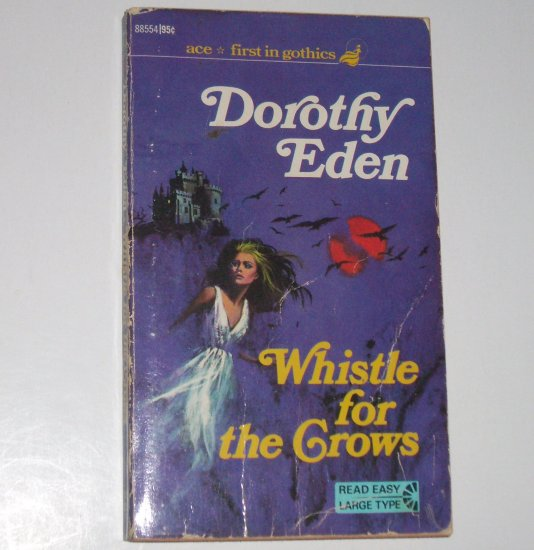 Whistle for the Crows by Dorothy Eden Vintage Ace Gothic Romantic Suspense 1962