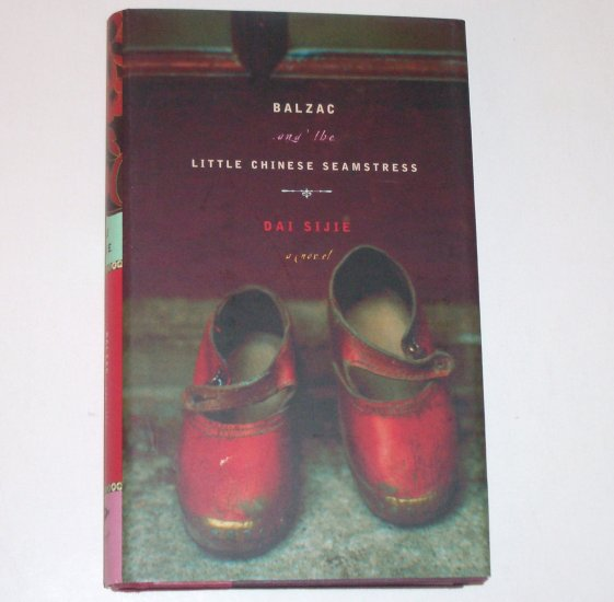 Balzac and the Little Chinese Seamstress by Dai Sijie ~ Hardcover with Dust Jacket 2001