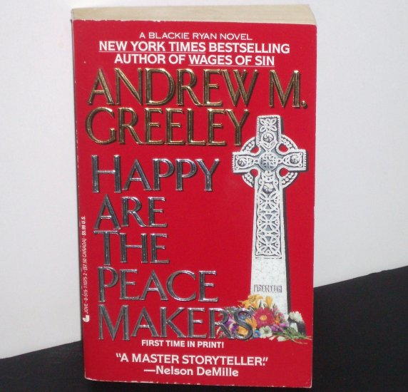 Happy are the Peace Makers by ANDREW M. GREELEY A Father Blackie Ryan Mystery 1993