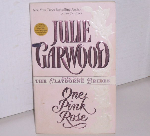 One Pink Rose by JULIE GARWOOD Historical Western Romance 1997 Clayborne Brides Series Book One