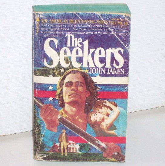 The Seekers by JOHN JAKES Historical Fiction 1976 Kent Family Chronicles Series