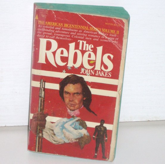 The Rebels by JOHN JAKES Historical Fiction 1975 Kent Family Chronicles Series