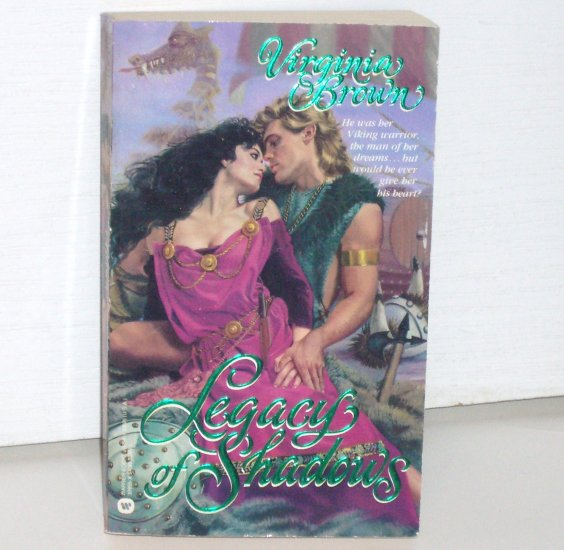 Legacy of Shadows by VIRGINIA BROWN Historical Medieval Viking Romance 1987