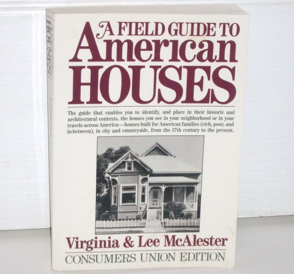 A Field Guide to American Houses by VIRGINIA and LEE McALESTER Architecture Manual 1988