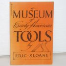A Museum of Early American Tools by ERIC SLOANE Trade Size 1974