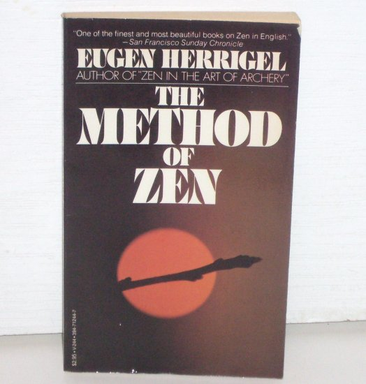 The Method of Zen by EUGEN HERRIGEL Philosophy and Religion 1974