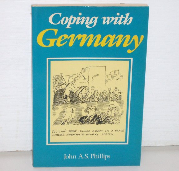 Coping with Germany by JOHN A.S. PHILLIPS Travel Guide 1989