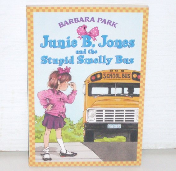 Junie B. Jones and the Stupid Smelly Bus by BARBARA PARK 1992