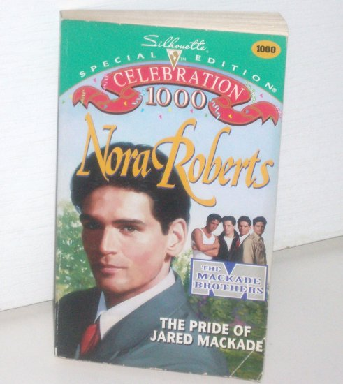 The Pride of Jared MacKade Nora Roberts Silhouette Special Edition 1000 MacKade Brothers Series 1995