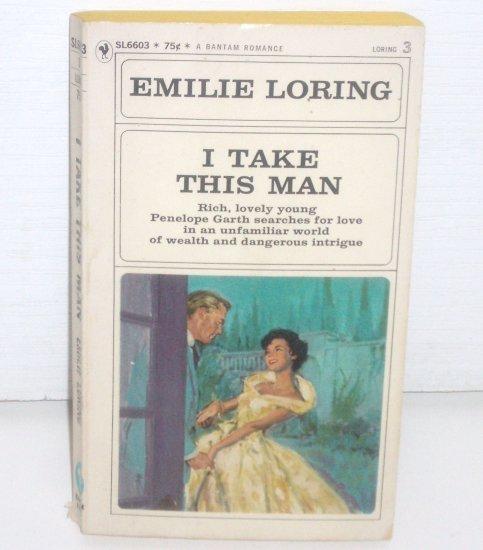 I Take This Man by EMILIE LORING Romance No. 3  1971