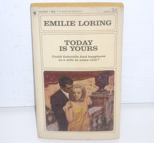 Today is Yours by EMILIE LORING Romance No 24 1966