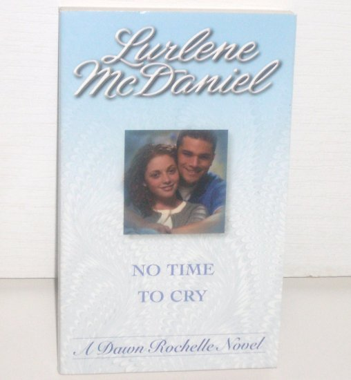 No Time To Cry by LURLENE McDANIEL A Dawn Rochelle Novel 1996
