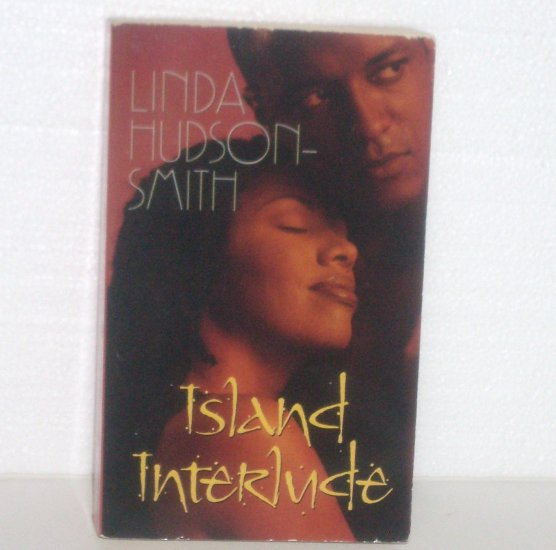 Island Interlude by LINDA HUDSON-SMITH Contemporary Romance 2002 Arabesque Series