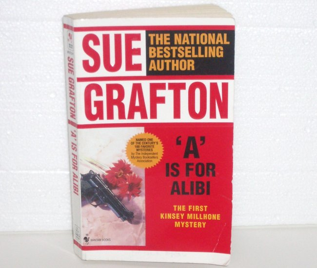 A is for Alibi by SUE GRAFTON A Kinsey Millhone Alphabet Mystery 1987