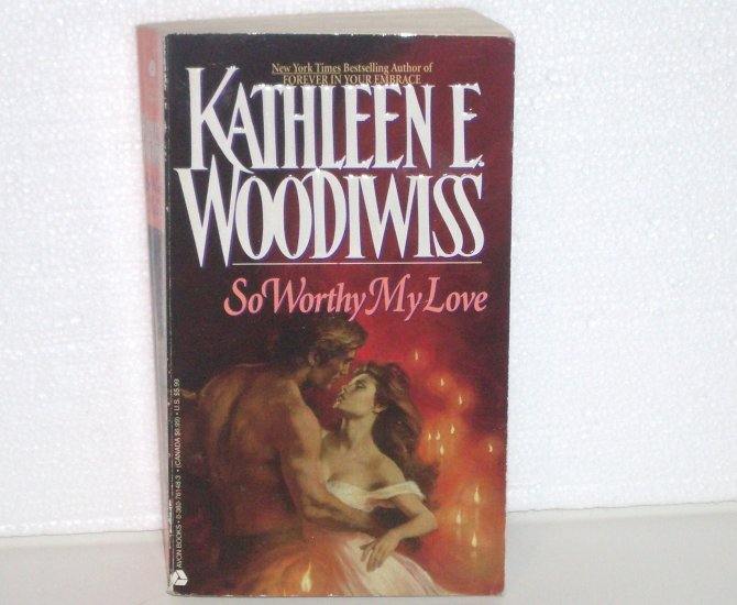 So Worthy My Love by Kathleen E. Woodiwiss Historical Renaissance Romance 1990