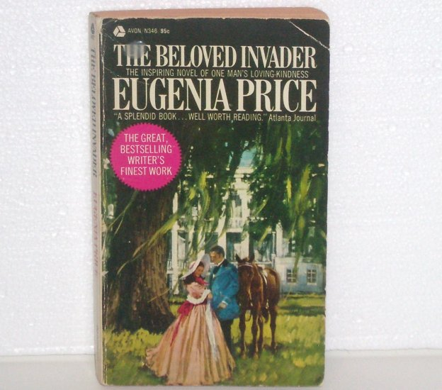 The Beloved Invader by EUGENIA PRICE Historical Civil War Romance 1967 St. Simons Island Series