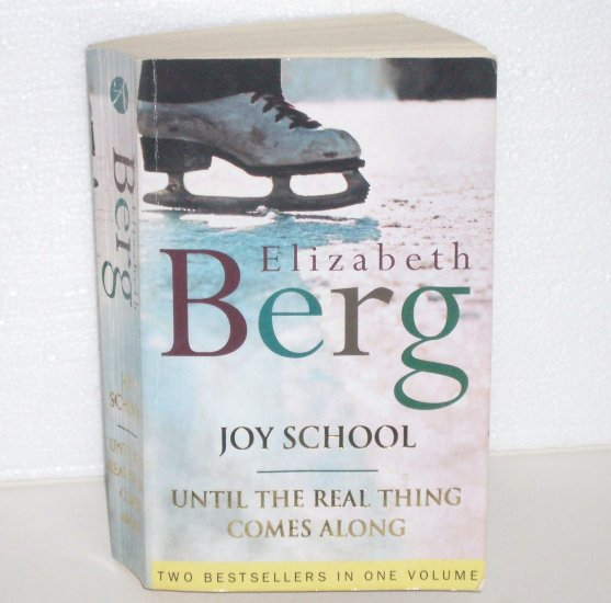 Joy School and Until the Real Thing Comes Along by ELIZABETH BERG 2-in-1 Romance 2005