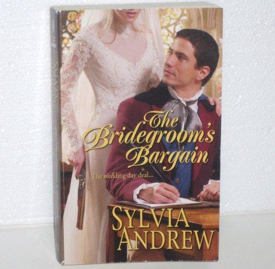 The Bridegroom's Bargain by SYLVIA ANDREW Harlequin Historical Regency Romance No 814 2006
