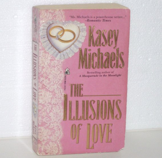 The Illusions of Love by KASEY MICHAELS Historical Regency Romance 1994