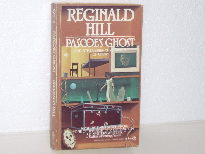 Pascoe's Ghost and Other Brief Chronicles of Crime by REGINALD HILL 1989 Dalziel-Pascoe Mystery