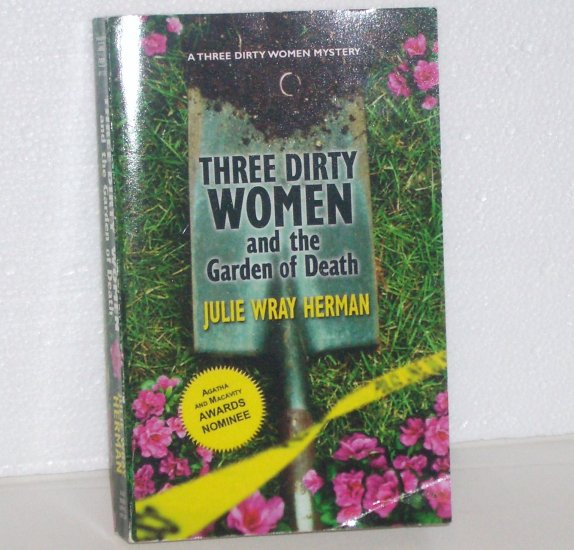 Three Dirty Women and the Garden of Death by JULIE WRAY HERMAN Cozy Mystery 2005
