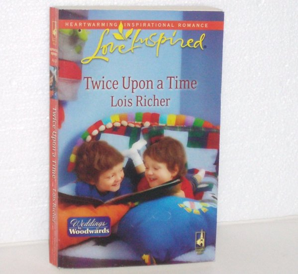 Twice Upon a Time by Lois Richer Love Inspired Christian Romance 2009 Weddings by Woodwards
