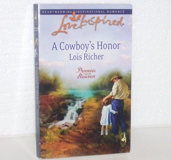 A Cowboy's Honor by Lois Richer Love Inspired Christian Romance 2008 Pennies from Heaven