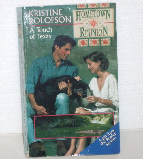 A Touch of Texas by Kristine Rolofson Harlequin Hometown Reunion 1997
