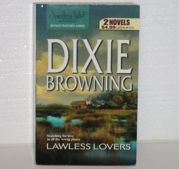 Lawless Lovers by DIXIE BROWNING 2-in-1 The Passionate G-Man / His Business, Her Baby 2005