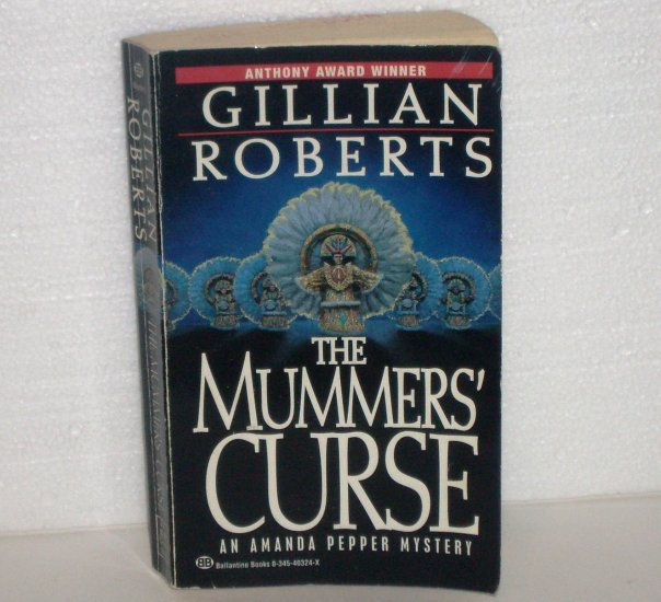 The Mummers' Curse by Gillian Roberts An Amanda Pepper Cozy Mystery 1990
