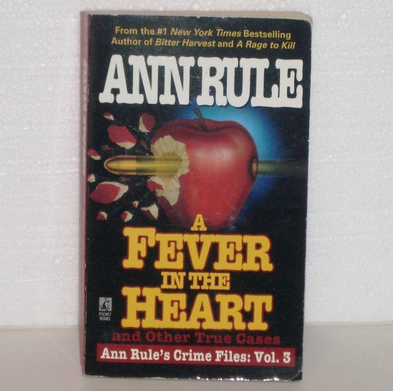 A Fever in the Heart by ANN RULE True Crime Files Volume 3 1996