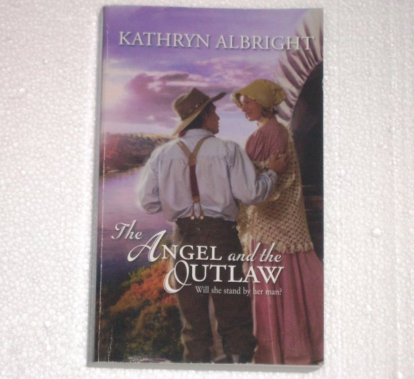The Angel and the Outlaw by KATHRYN ALBRIGHT Harlequin Historical Western Romance No 876 2007